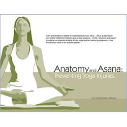 Anatomy and Asana: Preventing Yoga Injuries by Susi Aldous