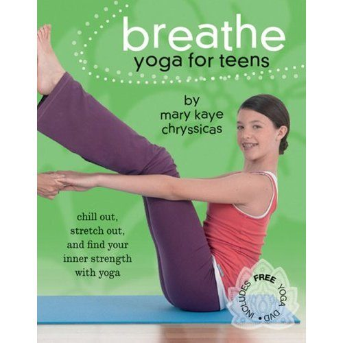 Breathe: Yoga for Teens by Mary Kaye Chryssicas