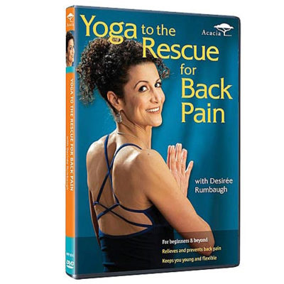 Yoga to the Rescue for Back Pain by Desiree Rumbaugh