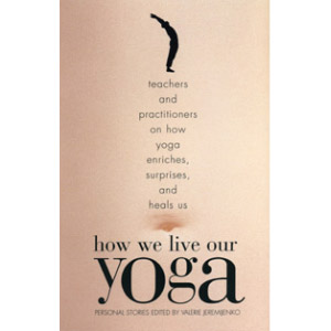 How We Live Our Yoga by Valerie Jeremijenko