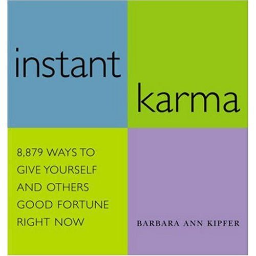 Instant Karma is a compulsive, densely packed, chunky little book of 10,000 or so suggestions, wishes, thoughts, and the occasional heartening quotation.