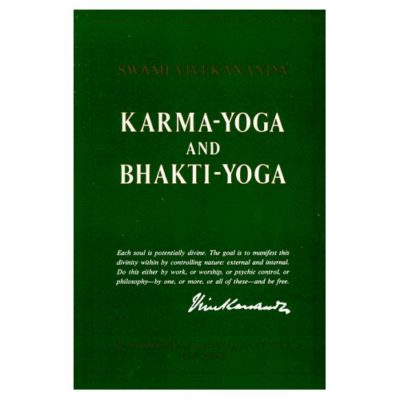 Karma-Yoga and Bhakti-Yoga by Swami Vivekananda