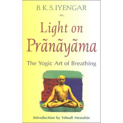 Light on Pranayama by B.K.S. Iyengar