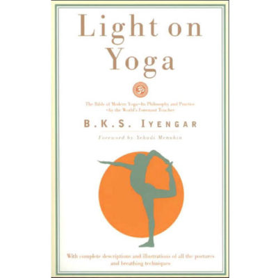 Light on Yoga by BKS Iyengar