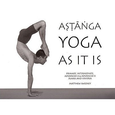 Astanga Yoga As It Is by Matthew Sweeney