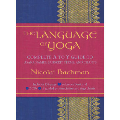 The Language of Yoga by Nicolai Bachman