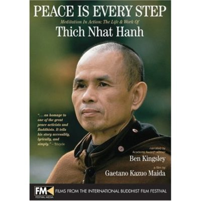Peace is Every Step, The Life and Work of Thich Nhat Hanh