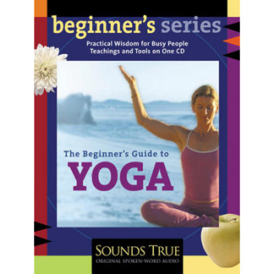 The Beginner's Guide to Yoga with Shiva Rea