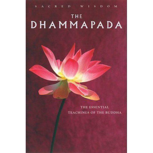 The Dhammapada: Essential Teachings of the Buddha