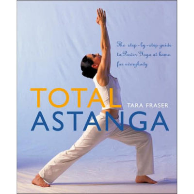 Total Astanga by Tara Fraser