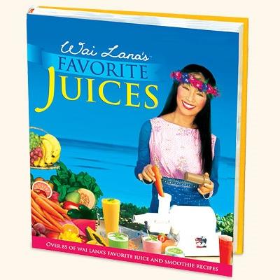 Wai Lana's Favorite Juices