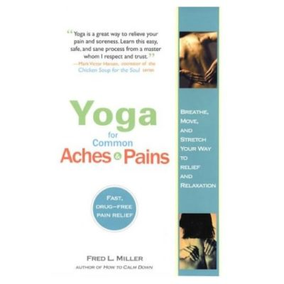 Yoga for Common Aches and Pains by Fred Miller